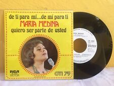 "MARIA MEDINA DE TI PARA MI... DE MI PARA TI MEXICAN 7"" SINGLE PS POP EN ESPAÑOL"