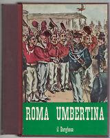 P. VASILI-ROMA UMBERTINA IL BORGHESE ED. NUMERATA 1968-L3656