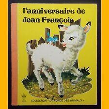 La Ronde des Animaux L'ANNIVERSAIRE DE JEAN-FRANÇOIS Matal 1960-1970