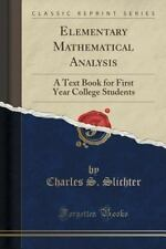 Elementary Mathematical Analysis : A Text Book for First Year College...