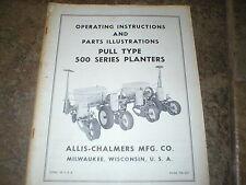 Allis- Chalmers 500 Pull Type Planters Operators Manual