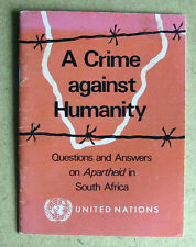 A CRIME AGAINST HUMANITY United Nations 1976 Questions and Answers on Apartheid