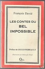 Les contes du bel impossible François DAVID  signé ! !