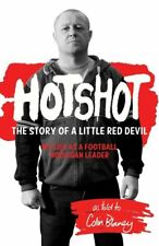 Hotshot - Story of a Little Red Devil - My Life as a Football Hooligan Leader