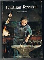 L'ARTISAN FORGERON - JEAN-CLAUDE DUPONT - TRÈS RARE - 1979 - BON ÉTAT