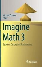 Imagine Math 3 : Between Culture and Mathematics: By Emmer, Michele