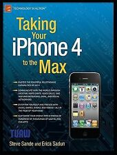 Taking Your iPhone 4 to the Max by Steve Sande and Erica Sadun (2010,...