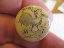 """1896 CELLO BUTTON PIN 7/8"""" BRYAN SEWELL CHICKEN 16 TO 1 - BRY253"""