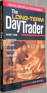 The Long-Term Day Trader by Michael Sincere