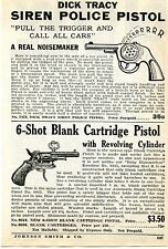 1936 small Print Ad of Dick Tracy Siren Police Pistol & 6 Shot Blank Revolver