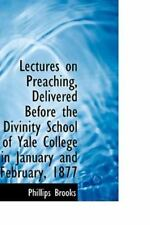 Lectures on Preaching, Delivered Before the Divinity School of Yale College i...