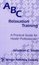 ABC Relaxation Training: A Practical Guide for Health Professionals by Smith