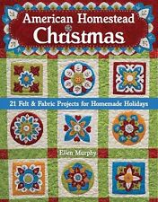 American Homestead Christmas: 21 Felt & Fabric Projects For Homemade Holidays