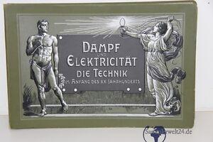 altes Buch Dampf und Elektricität die Technik im Anfang d. 20. Jahrhunderts 1900