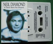Neil Diamond If There Were No Dreams / Lonely Lady Cassette Tape Single - TESTED