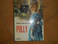 LIBRO:POLLY MARIA LUISA ALCOTT EDITORE : BIETTI