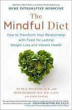 The Mindful Diet : How to Transform Your Relationship to Food for Lasting Weight