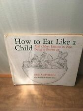 How To Eat Like A Child & Other Lessons by Delia Ephron ( 1979, HC)
