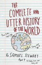 The Complete and Utter History of the World According to Samuel Stewart Aged 9,