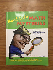 Real Life Math Mysteries : A Kids' Answer to the Question, What Will We Ever...