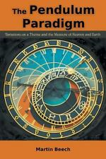 The Pendulum Paradigm : Variations on a Theme and the Measure of Heaven and...