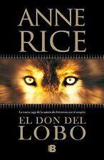 El don del lobo (Spanish Edition) by Anne Rice