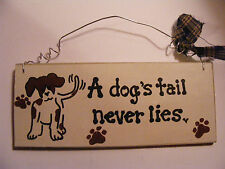 """A DOG'S TAIL NEVER LIES""  PERSONALIZED w/YOUR DOG'S NAME ~3X7"" HANDPAINTED SIGN"