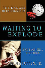 NEW The Danger of Unforgiveness Is an Emotional Time Bomb: Waiting to Explode