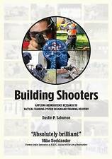 Building Shooters: Applying Neuroscience Research to Tactical Training System De