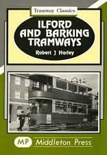 Ilford and Barking Tramways by Robert J. Harley (Hardback, 1995)