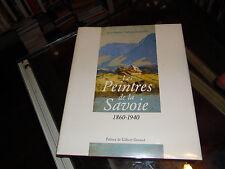 Les peintres de la Savoie: 1860-1940, Anne Buttin, Sylvain Jacqueline
