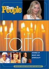 Teen People: Faith: Stories of Belief and Spirituality, Megan Howard, Jon Barret
