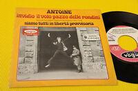 """ANTOINE 7"""" INVIDIO IL VOLO ... DAL FILM SIAMO TUTTI .. ORIG ITALY NM PROMO !!!!!"""
