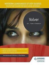 Modern Languages Study Guides: Volver: Film Study Guide for AS/A-Level Spanish: AS/A-Level Spanish by Tony Weston, Karine Harrington, Jose Antonio Garcia Sanchez (Paperback, 2017)