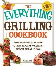 The Everything Grilling Cookbook: From Vegetable Skewers to Tuna Burgers - Healt