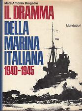 Il dramma della marina italiana. 1940-1945. MA Bragadin. Mondadori. 1968. E22