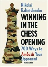 Winning in the Chess Opening: 700 Ways to Ambush Your Opponent. NEW BOOK