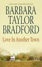 Barbara Taylor Bradford / Love in Another Town Historical Romance Mass Market
