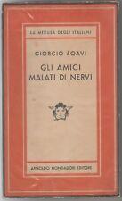 Soavi Giorgio GLI AMICI MALATI DI NERVI La Medusa degli Italiani / CXIII 1957 1^