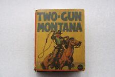 "THE BIG LITTLE BOOK ""TWO-GUN MONTANA"" (Lawman & Outlaws) Vintage 1936"