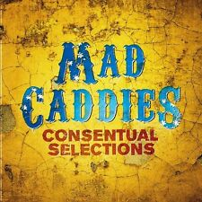 Mad Caddies - Consentual Selections [New CD]