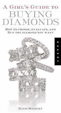 A Girls' Guide to Buying Diamonds: How to Choose, Evaluate and Negotiate the Dia