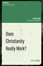 DOES CHRISTIANITY REALLY WORK? - EDGAR, WILLIAM - NEW PAPERBACK BOOK