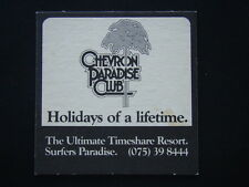 CHEVRON PARADISE CLUB HOLIDAYS OF A LIFETIME TIMESHARE RESORT 075 398444 COASTER