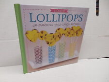Liquor Lollipops Hard Candy Recipes Guide Book Rum Bourbon Chocolate Caramel