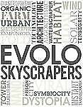 Evolo Skyscrapers: By Carlo Aiello, Paul Aldridge, Noemie Deville, Anna Solt,...