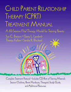 Child Parent Relationship Therapy (CPRT) Treatment Manual (SPIRAL BINDING)