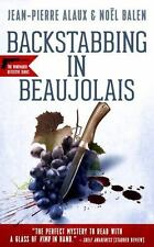 Backstabbing in Beaujolais: By Alaux, Jean-Pierre Balen, No?l Trager, Anne