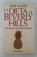 LA DIETA DI BEVERLY HILLS - di Judy Mazel; Sugarco Edizioni, 1982