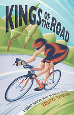 Kings of the Road: A Journey into the Heart of British Cycling,Dineen, Robert,Ex